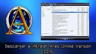 Descargar Ares 2.3.0 (Sin Virus) [Ultima Versión 2017] [MEGA]