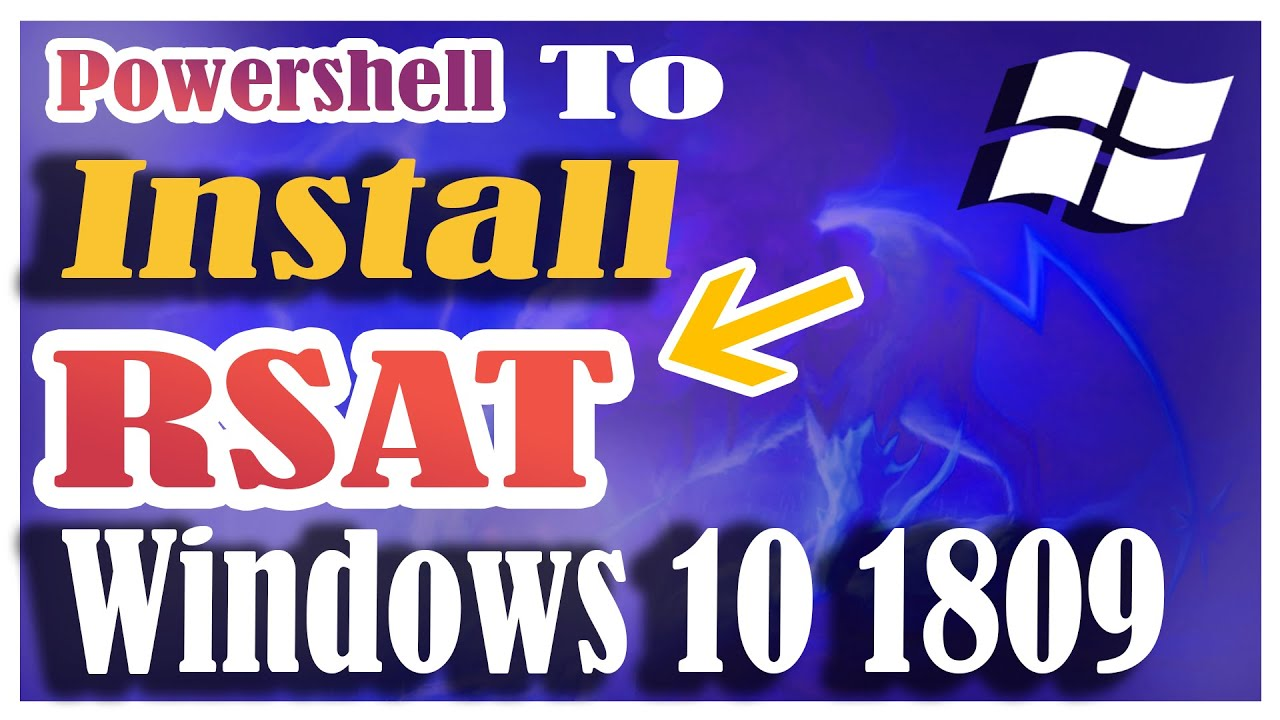 How To Install RSAT in Windows 10 (1809) with PowerShell 😍😍