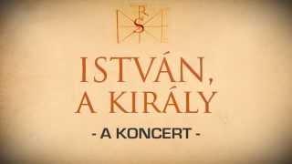István, a király - A Koncert (Veszprém)