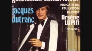 Arsène Lupin - Gentleman Cambrioleur (Jacques Dutronc)
