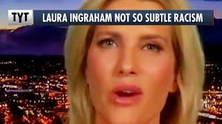 Laura Ingraham Goes FULL RACIST