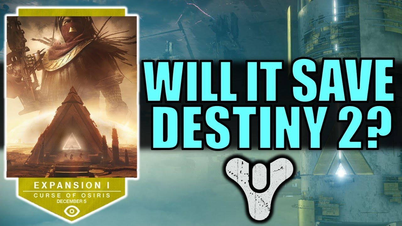 00b66e91bce9 Will Curse of Osiris Save Destiny 2  - YouTube