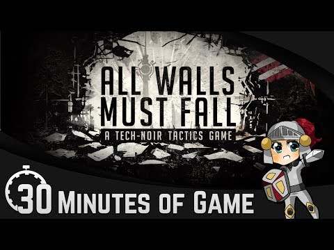 30 Minutes of Game: All Walls Must Fall | First Impressions & Gameplay