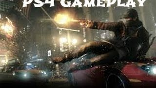 Watch Dogs: 14 Minutes Gameplay PS4