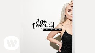 Anna Bergendahl - Ashes to Ashes (Official Audio)