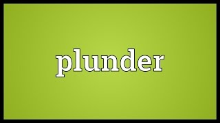 Plunder Meaning