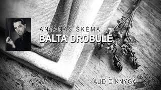 Audio knyga - BALTA DROBULĖ - Antanas Škėma