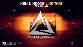 KBN & NoOne - Like That (Original Mix) [OUT NOW!]