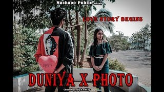Duniya × Photo   Love Story Begins #machaoopublic48