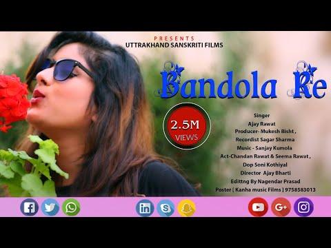 """New Latest Garhwali Full HD Video Song 2018 #Bandola #Re """"Present By Uttarakhand Sanskriti Films"""""""