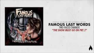 Watch Famous Last Words The Show Must Go On Prt 2 video
