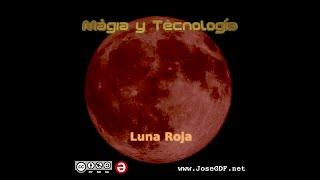 Magia y Tecnología - Luna Roja [videoclip]