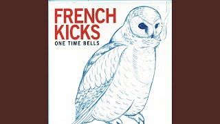 Watch French Kicks One Time Bells video