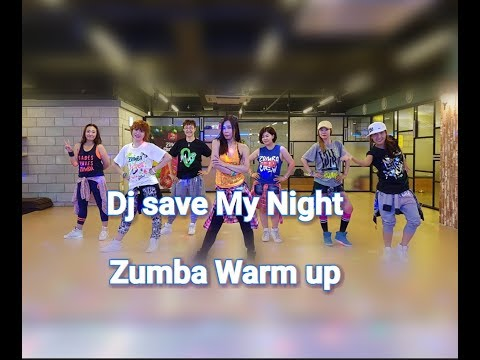 Zumba Warm up_Dj save My Night (Dj Yoyo Warm up)