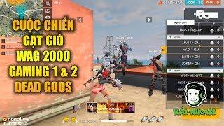 Free Fire   WAG 2000 Âm Mưu Gạt Giò Gaming 2 Và Dead Gods - Gaming 1 Quá Đỉnh Cao   Rikaki Gaming