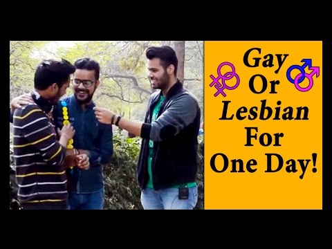 Gay Or Lesbian For One Day!