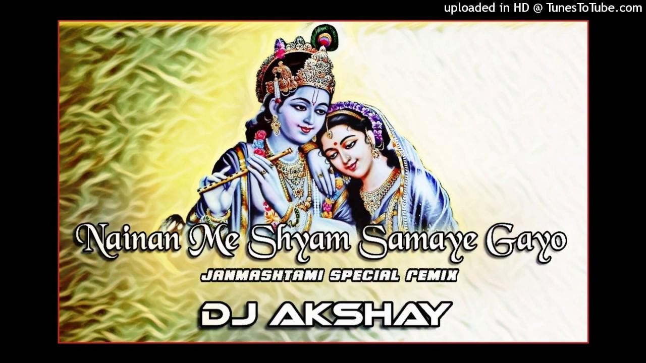nainan me shyam samay gayo remix