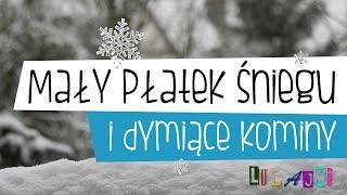 Mały Płatek Śniegu i dymiące kominy | Lulajki |