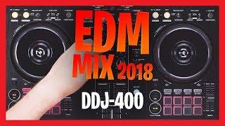 EDM MIX 2018 | DDJ 400