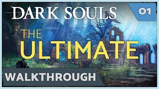Dark Souls: Prepare to Die Edition - Ultimate Walkthrough - Episode 01 (Undead Asylum)