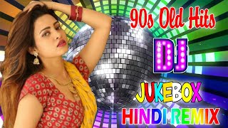 90's Hindi Dj Song - Hits Old Hindi Songs Dj Remix Bass || Nonstop 90's Hindi DJ 2020