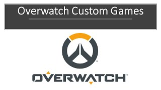 How to create a custom game in Overwatch