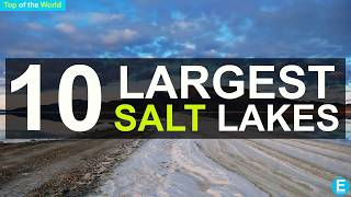 10 Largest Salt Lakes in the World