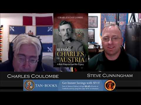 Blessed Charles of Austria: A Holy Emperor and His Legacy by Charles Coulombe