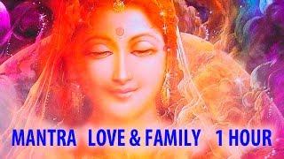 Mantra Love & Family🌸 superb voice!🌸(1 hour)  Мантра любви и семьи, супер голос!🌸🌸🌸