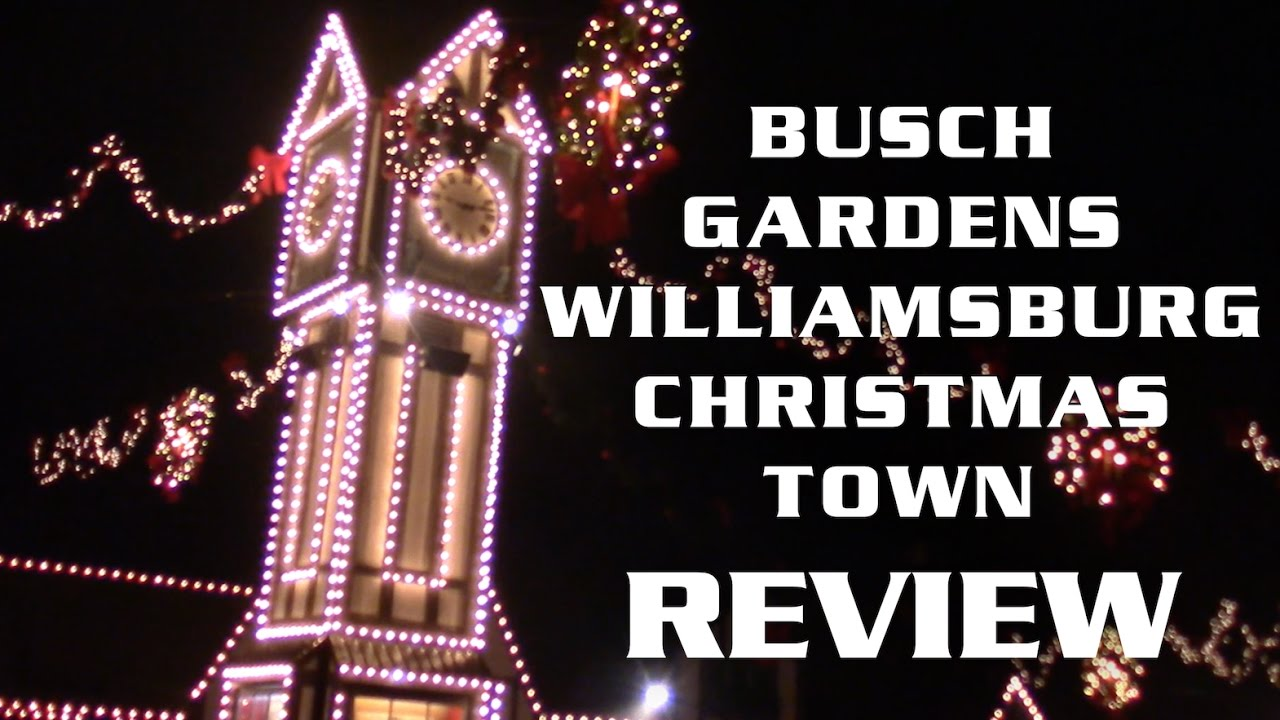 Christmas Town Review 2016 Busch Gardens Williamsburg Youtube