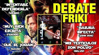Star Wars - Episodio 8 - Debate Friki - Los últimos Jedi - Last  - CRÍTICA - REVIEW - Episode VIII