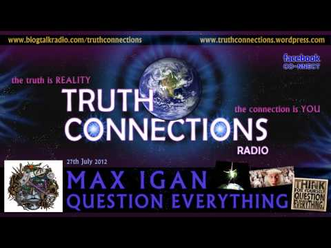 Max Igan: Question Everything - Truth Connections Radio