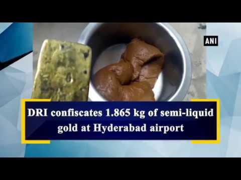 DRI Confiscates 1.865 Kg Of Semi-liquid Gold At Hyderabad Airport