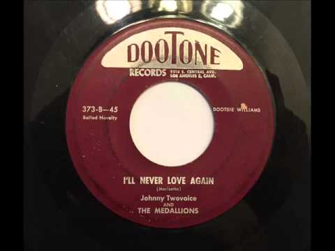 JOHNNY TWO VOICE & THE MEDALLIONS - I'LL NEVER LOVE AGAIN - DOOTONE 373, 45 RPM!