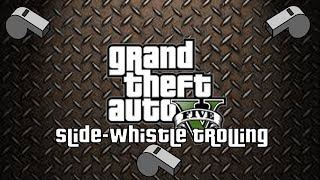 GTA 5: Slide-Whistle Trolling (Funny Reactions)
