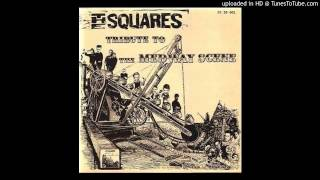The Squares - Brimfull Of Hate