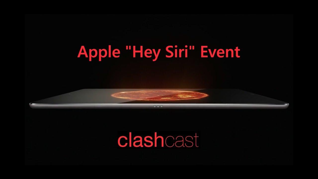 "ClashCast #4 - Apple's ""Hey Siri"" Event - YouTube"