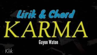 Lirik dan Chord KARMA Guyon Waton