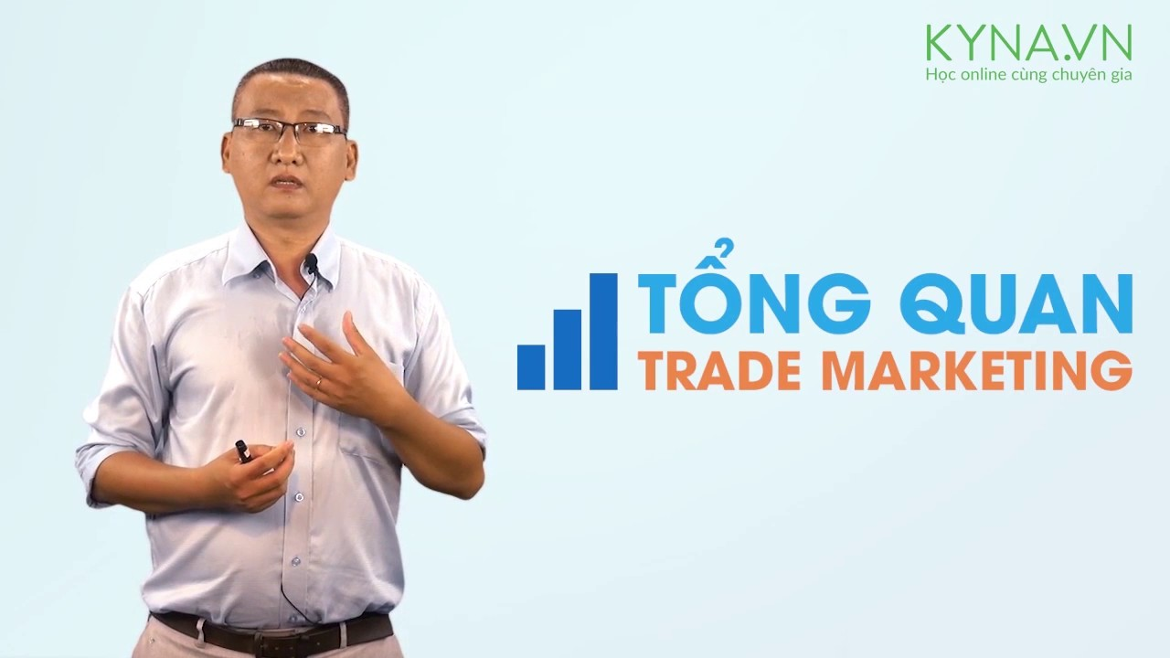 Tổng Quan Trade Marketing – Th.S. Tiền Gia Trí [Intro]