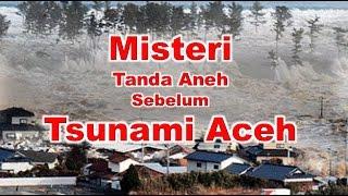 Tanda Tanda Sebelum Tsunami Aceh  26-des-2004   Fenomena Alam Semesta