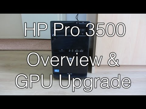 2012 HP Pro 3500 MT - Overview and GPU Upgrade