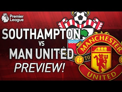 Southampton vs Manchester United - MATCH PREVIEW! YOUTH GIVEN CHANCE??