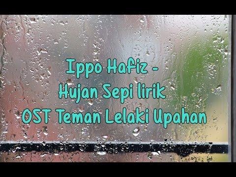 Ippo Hafiz - Hujan Sepi lirik (OST Teman Lelaki Upahan)