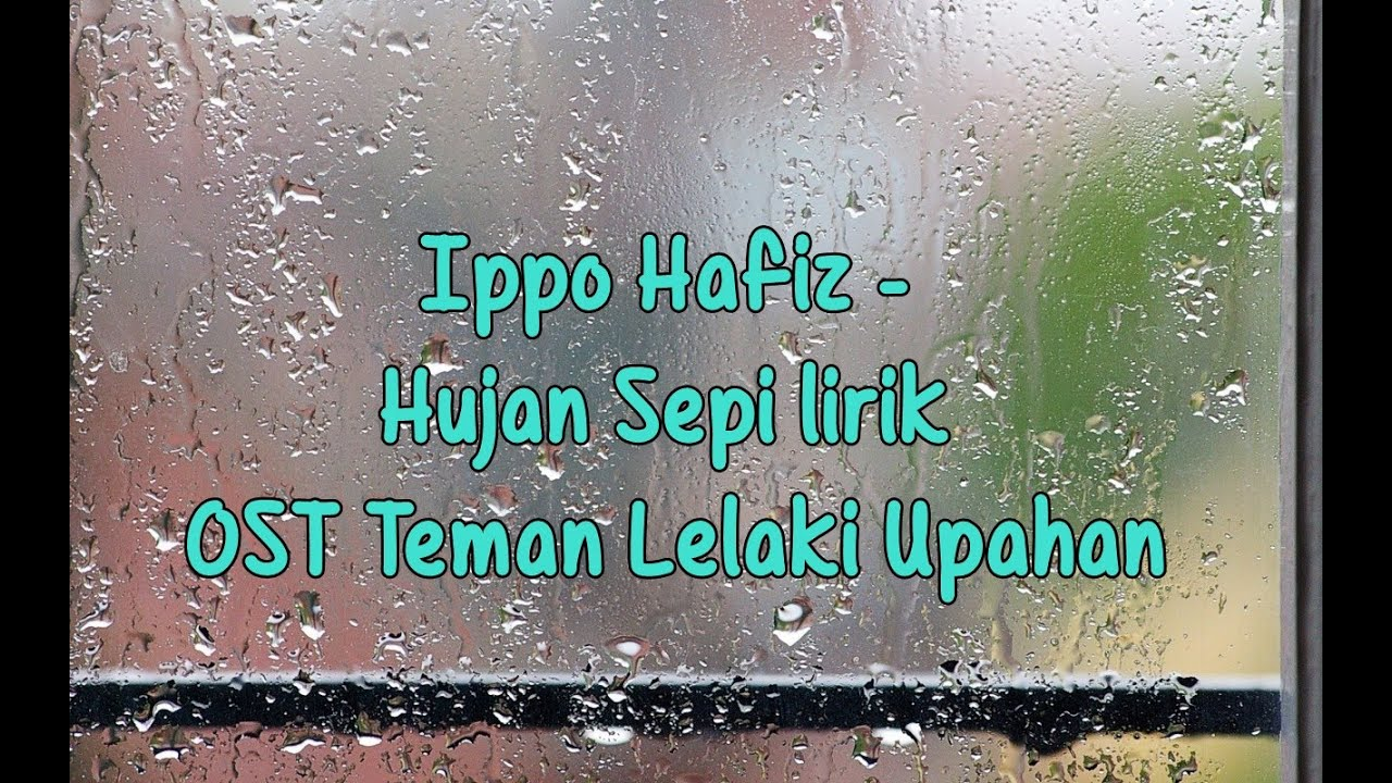 Download Ippo Hafiz - Hujan Sepi lirik (OST Teman Lelaki Upahan)