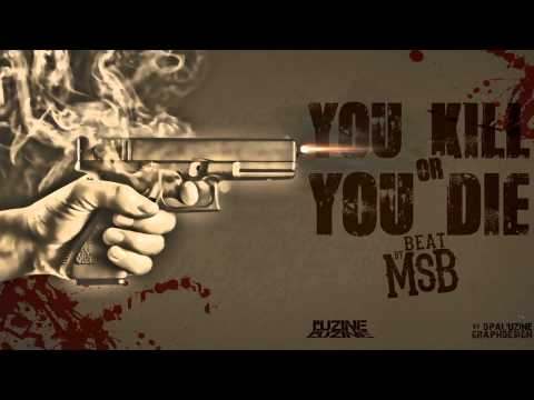 You Kill Or You Die / Beat by MSB