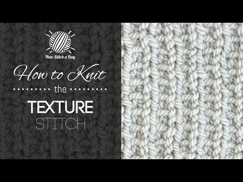 How To Knit The Texture Stitch Youtube