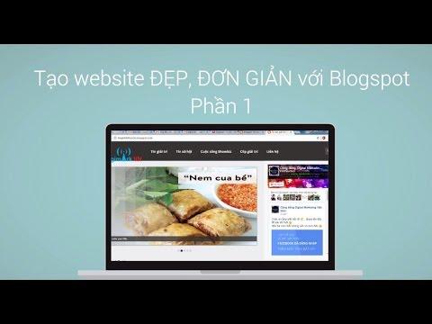 Hướng dẫn làm website đẹp, đơn giản, miễn phí với Blogspot – Phần 1