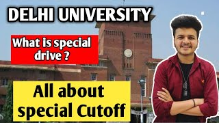 All about special cutoff / Special drive & Vacant cutoff || Du Admissions 2020