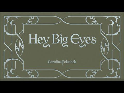 Caroline Polachek - Hey Big Eyes
