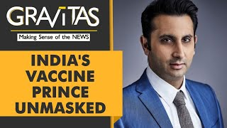 Gravitas: India's Vaccine Prince unmasked